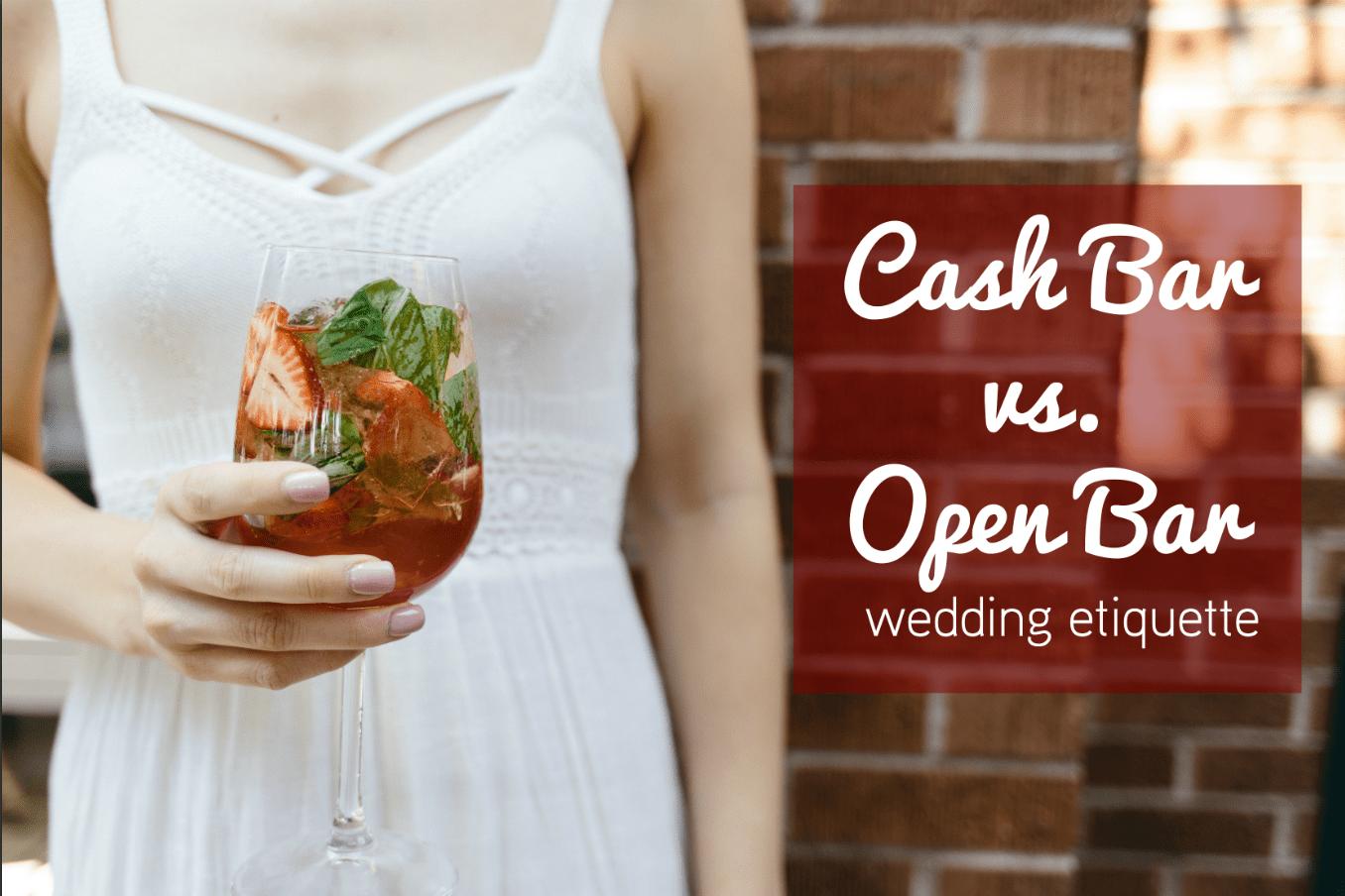 Cash Bar Vs. Open Bar: Wedding Etiquette